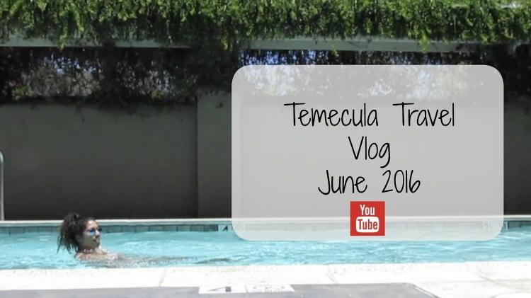 Temecula Travel Vlog
